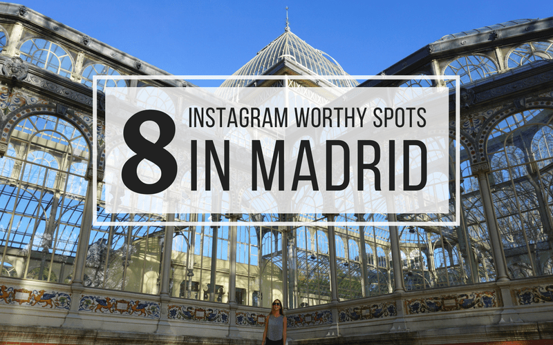 8 Instagram Worthy Spots in Madrid