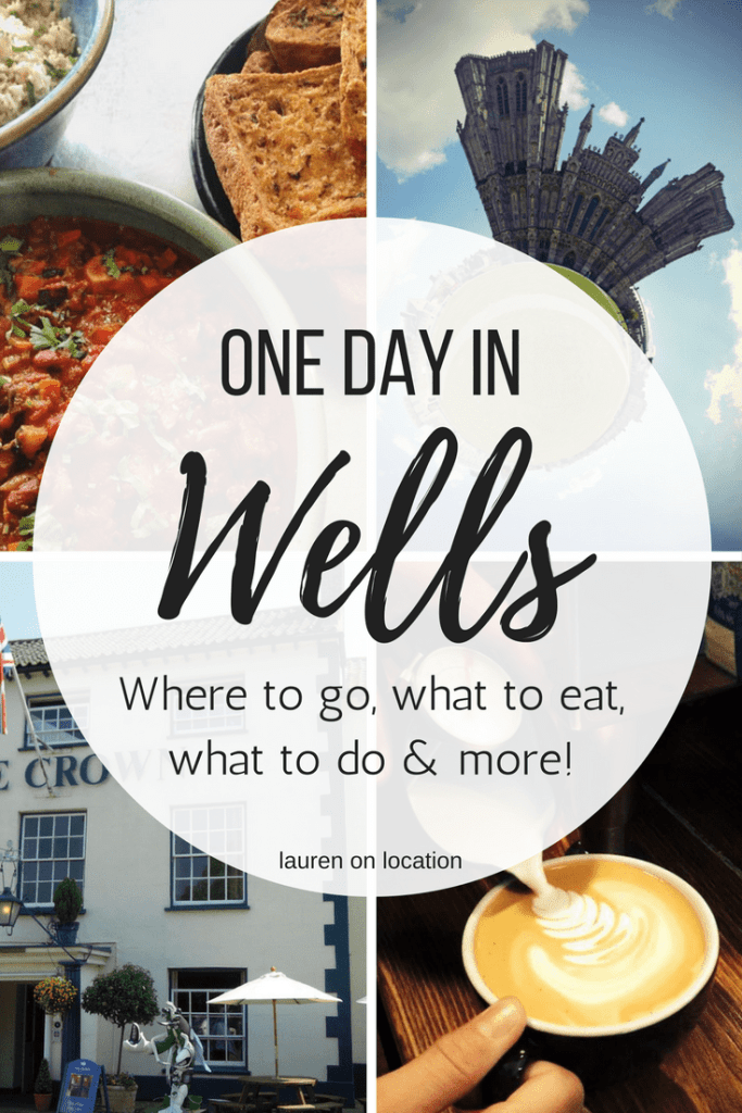 How to spend one perfect day in Wells! Where to go, what to eat what to do and more!