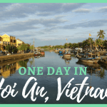 A One Day In Guide for Hoi An, Vietnam