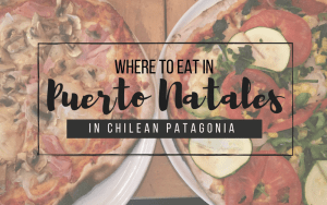 Where to Eat in Puerto Natales in Chilean Patagonia