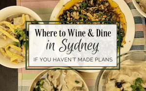 Foodie Guide- Where to Wine and Dine in Sydney if You Haven't Made Plans