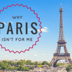 Why Paris Isn't for Me