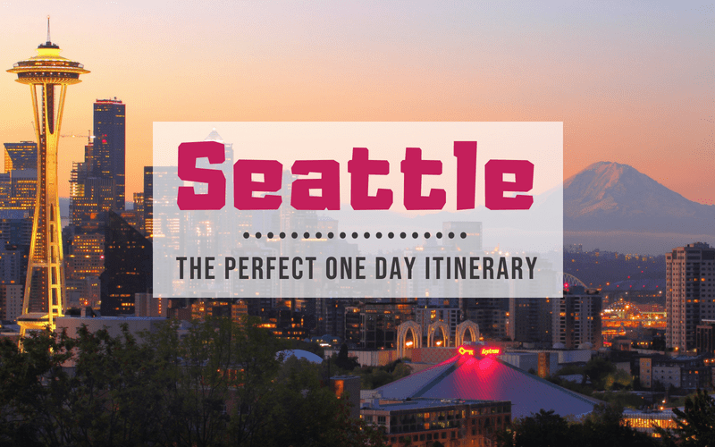 One Day in Seattle, Washington: The Perfect One Day Itinerary