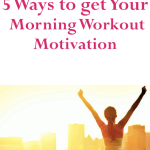 5 Ways to Get Your Morning Workout Motivation