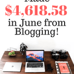 How I Made $4,618.58 in June by Blogging