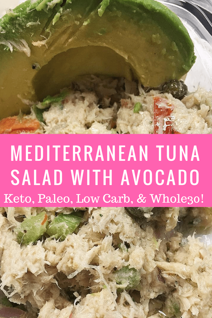 Mediterranean Tuna Salad With Avocado (Only 3 Net Carbs!) (#keto, #whole30, #paleo, #lowcarb friendly!)