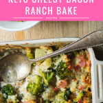 Keto Cheesy Bacon Ranch Bake
