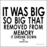 It Was Big