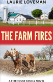 The Farm Fires by Laurie Loveman