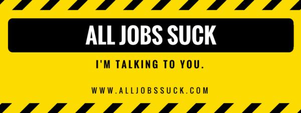 all jobs suck