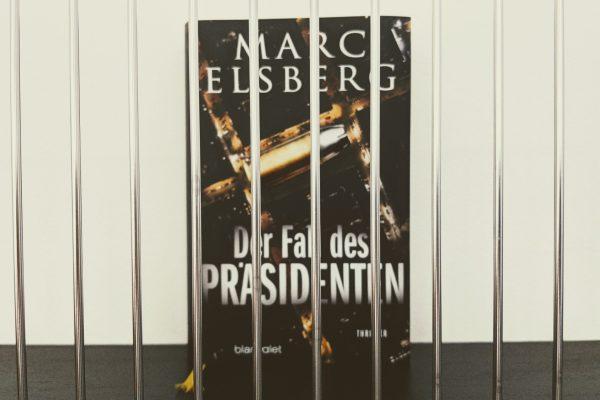 Der Fall des Präsidenten von Marc Elsberg