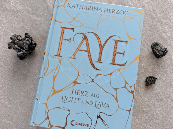 Faye – Herz aus Licht und Lava von Katharina Herzog
