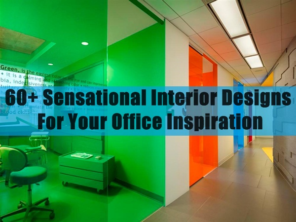 Sensational Interior Designs For Your Office Inspiration