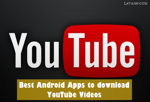 Best Android Apps to download YouTube Videos1.2