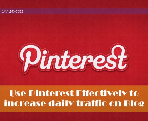 Use Pinterest Effectively to increase daily traffic on Blog1
