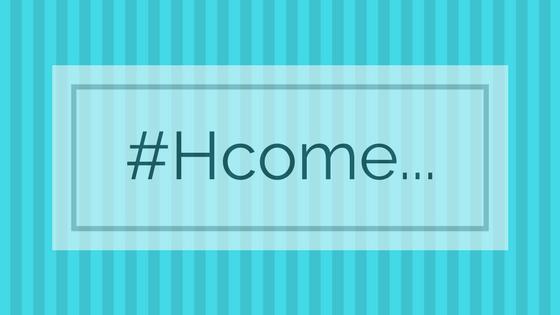 #Hcome