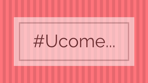 #UCome