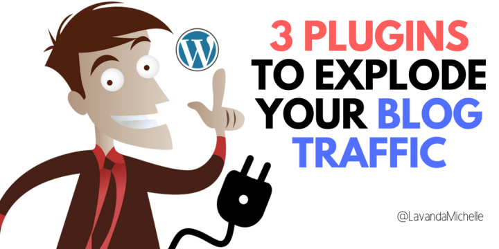 3 Plugins to Explode Your Blog Traffic