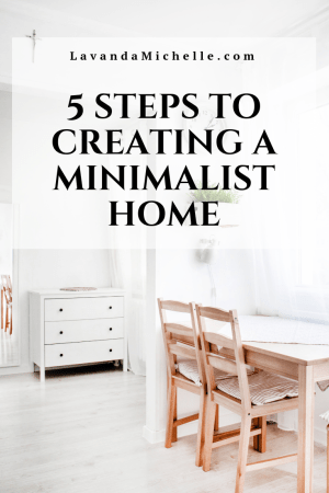 5 Steps to Creating a Minimalist Home