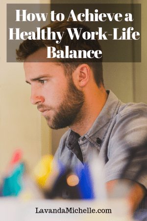 How to Achieve a Healthy Work-Life Balance