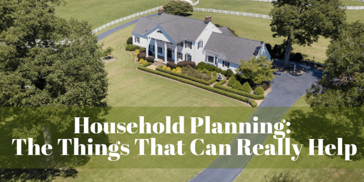 Household Planning: The Things That Can Really Help