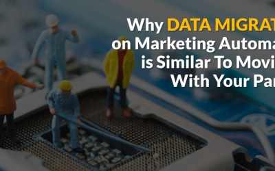 Why Data Migration on Marketing Automation is Similar To Moving In With Your Partner