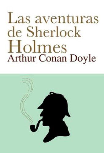 Las aventuras de Sherlock Holmes, de Arthur Conan