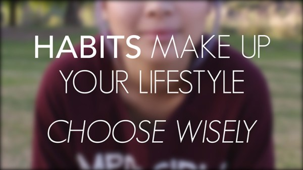 habits choose wisely