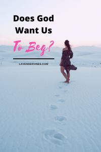 White Sands, New Mexico - Does God Want Us to Beg
