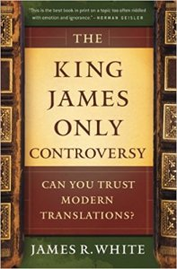 The King James Only Controversy by James White