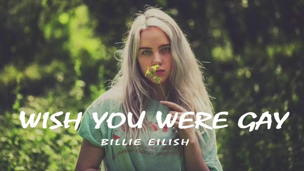 Billie Eilish – wish you were gay Lyrics Meaning