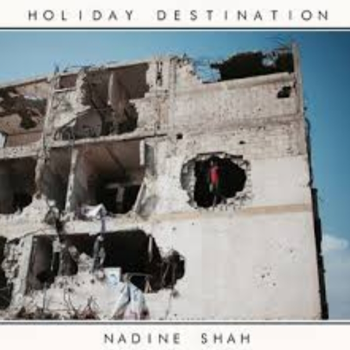 The Meaning Behind Nadine Shah's Lyrics in her Mercury Prize Shortlisted Album, Holiday Destination!