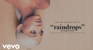 Can You Feel the Sense of Pain Here? Ariana Grande – Raindrops (an angel cried) Lyrics Meaning