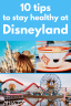 10 Tips to stay healthy at Disneyland this summer