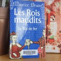 ¤ Chronique littéraire : Le roi de fer, Maurice Druon ¤