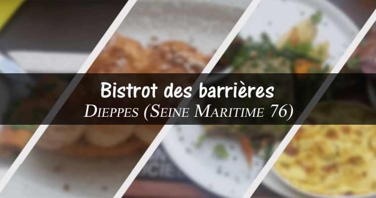 Restaurant : Bistrot des barrières – Dieppe