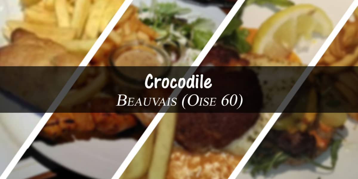 restaurant Crocodile – Beauvais