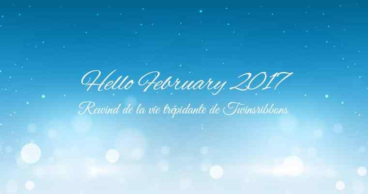 Hello february 2017