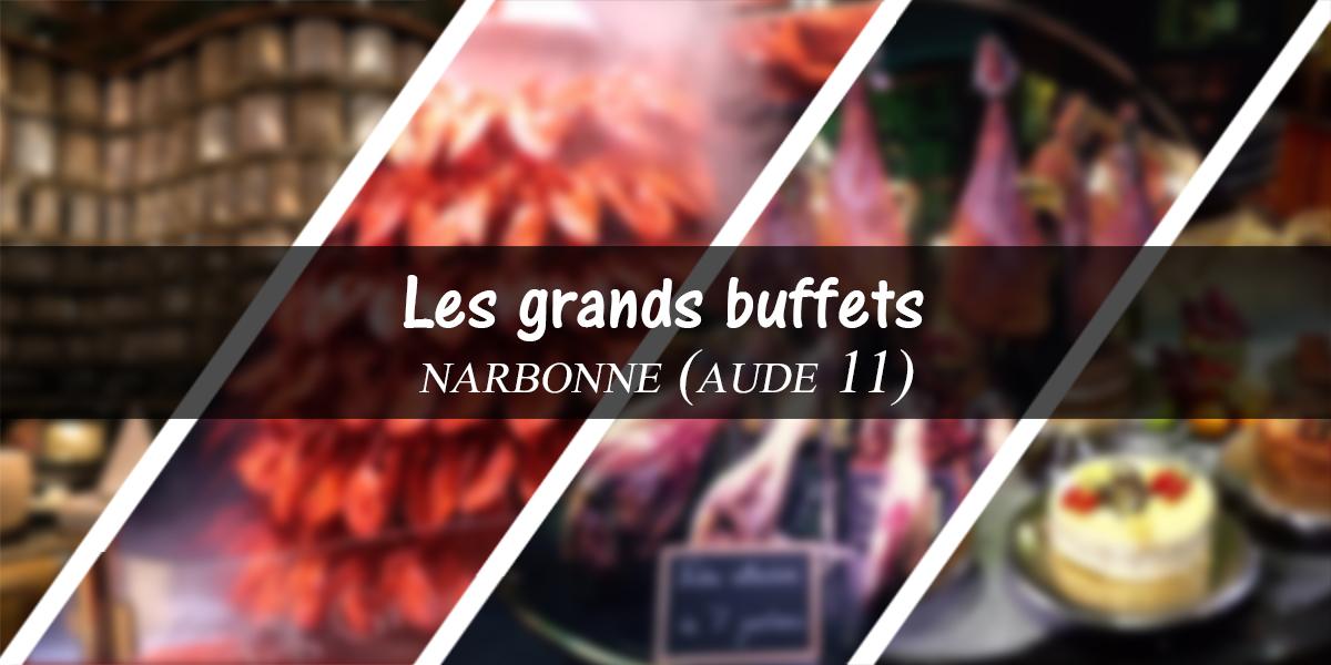 les grands buffets de narbonne la vie