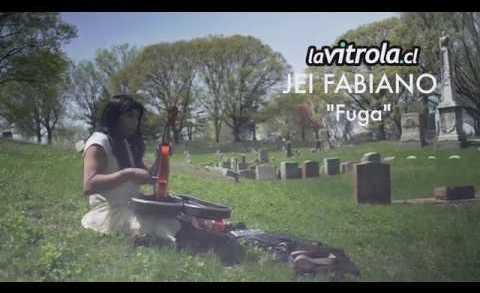 LaVitrola.cl: Jei Fabiano – Fuga