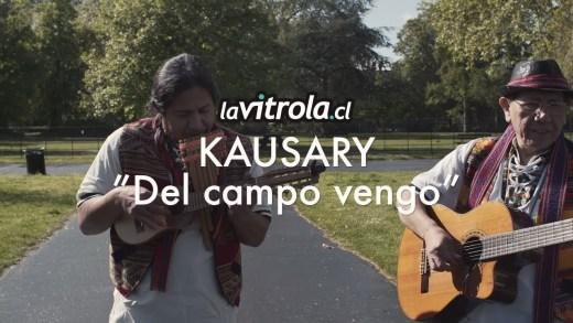 LaVitrola.cl: Kausary – Del campo vengo