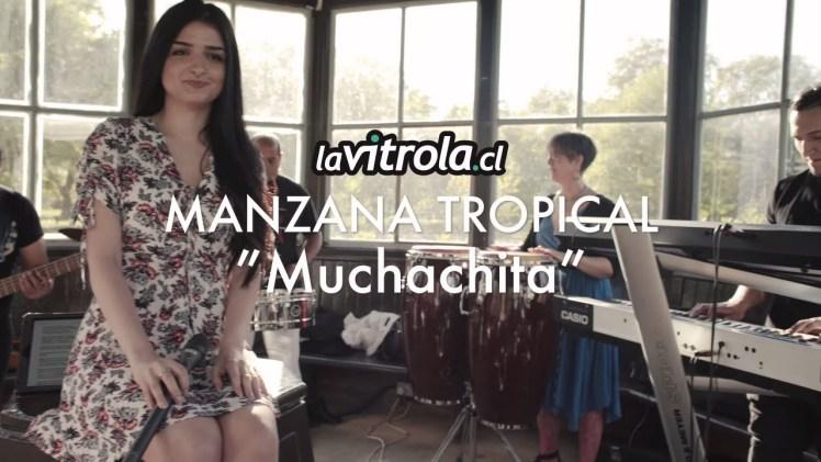 LaVitrola.cl: Manzana Tropical – Muchachita