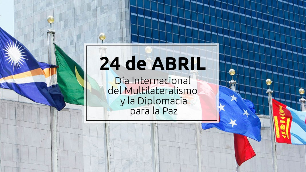 24 de abril - Día Internacional del Multilateralismo y la Diplomacia para la Paz 1