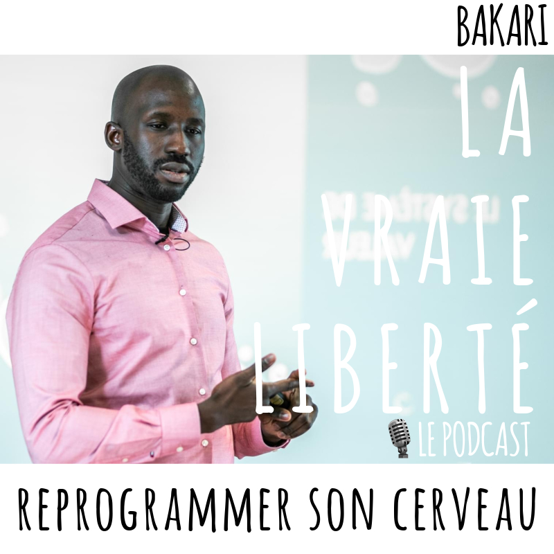 BAKARI – REPROGRAMMER SON CERVEAU POSITIVEMENT