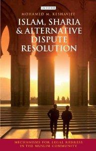 Islam, Sharia and Alternative Dispute Resolution