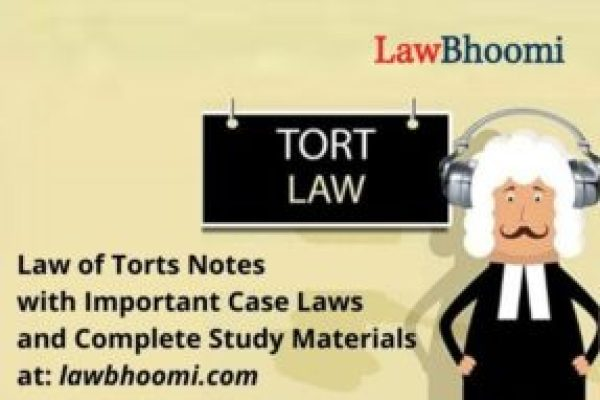Law of Torts: Notes, Important Case Laws and Study Material