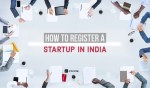 Start your start-up the right way – A step by step guide to register under Start-up India Scheme