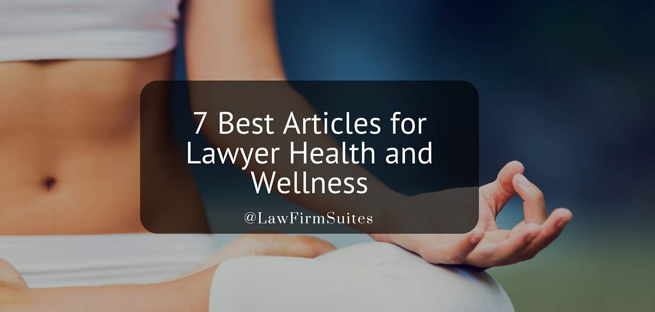 7 Best Articles For Lawyer Health And Wellness Law Firm Suites