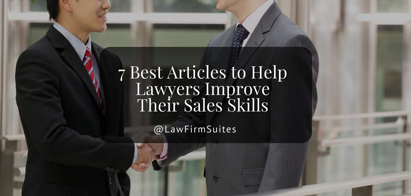 7 Best Articles To Help Lawyers Improve Their Sales Skills Law Firm Suites