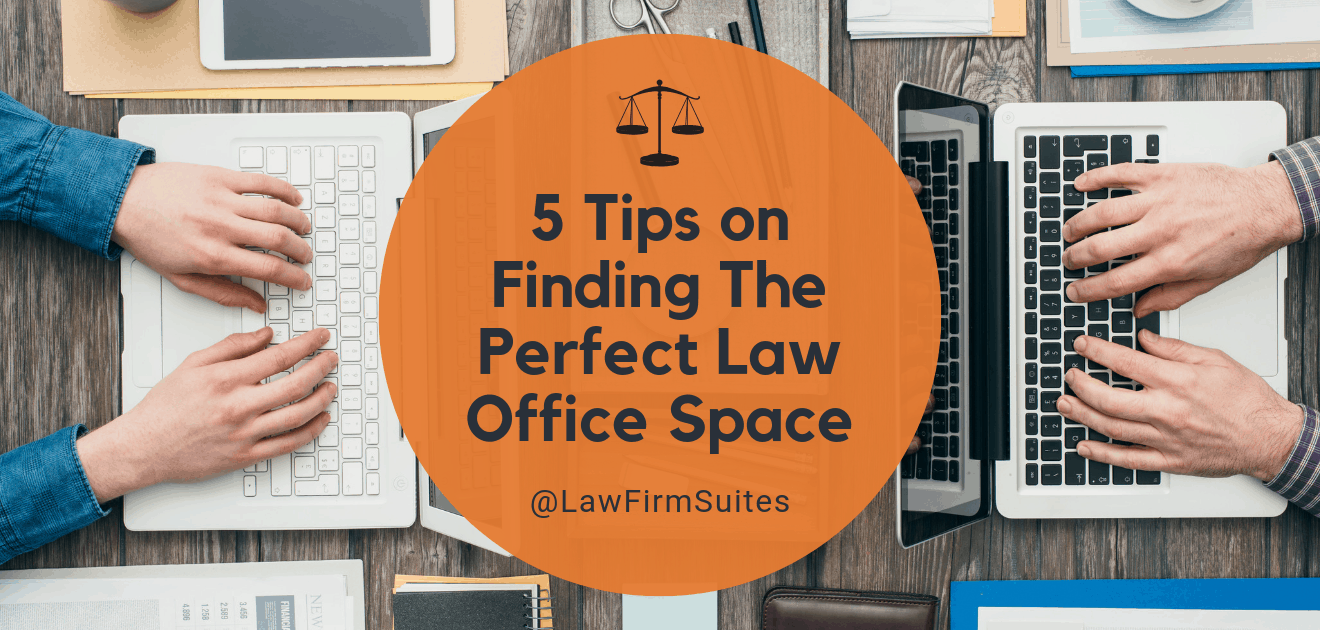 5 Tips On Finding The Perfect Law Office Space Law Firm Suites